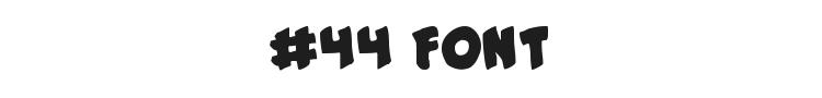#44 Font