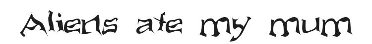 Aliens ate my mum Font