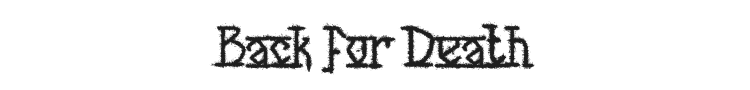 Back for Death Font Preview