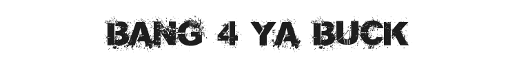 Bang 4 Ya Buck Font Preview