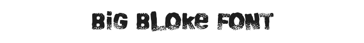 Big Bloke Font Preview