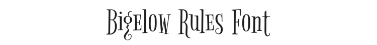 Bigelow Rules Font Preview