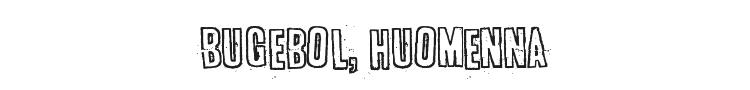 Bugebol, huomenna Font