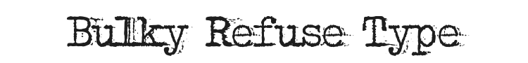 Bulky Refuse Type Font Preview