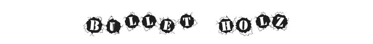 Bullet Holz Font Preview