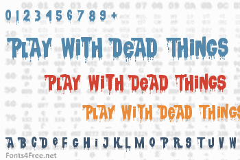 Children Should not Play With Dead Things Font