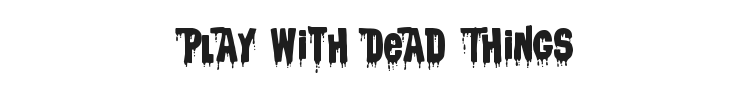 Children Should not Play With Dead Things Font Preview