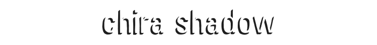 Chira Shadow Font Preview
