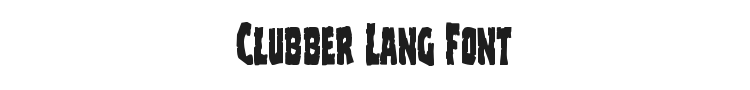 Clubber Lang Font Preview
