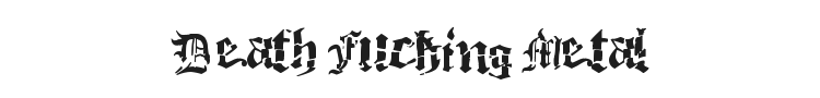 Death Fucking Metal Font Preview