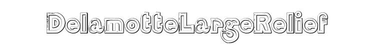 DelamotteLargeRelief Font Preview