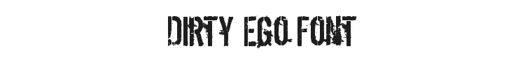 Dirty Ego Font