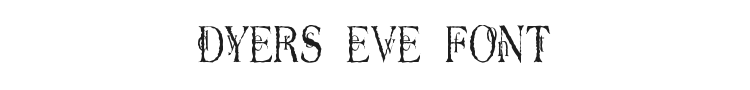 Dyers Eve Font Preview