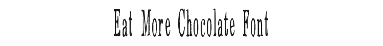 Eat More Chocolate Font
