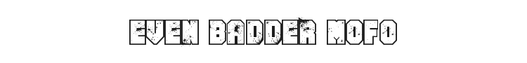 Even Badder Mofo Font Preview