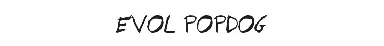 Evol Popdog Font Preview