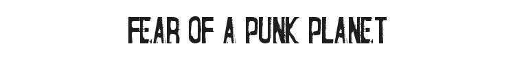 Fear of a Punk Planet Font Preview