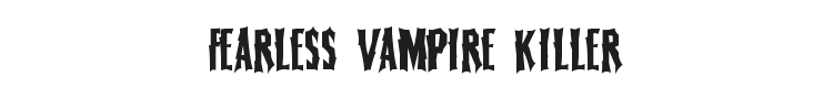 Fearless Vampire Killer Font Preview