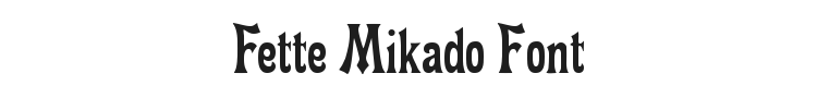 Fette Mikado Font Preview