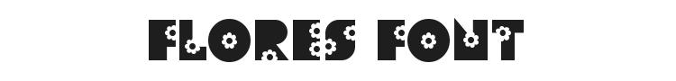 Flores Font Preview