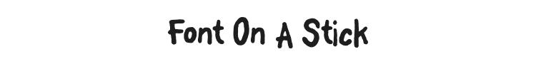 Font On A Stick Font