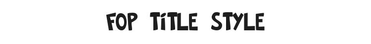 FOP Title Style Font Preview