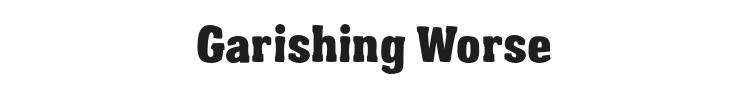 Garishing Worse Font