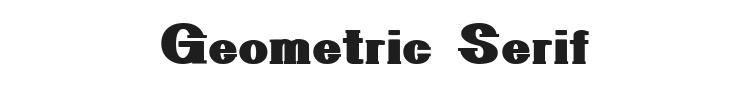 Geometric Serif Font