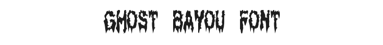 Ghost Bayou Font Preview