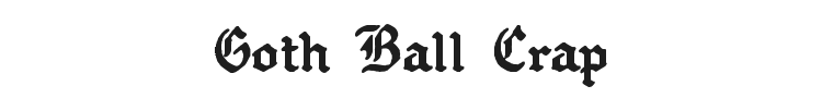 Goth Ball Crap Font Preview
