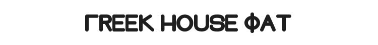 Greek House Fat