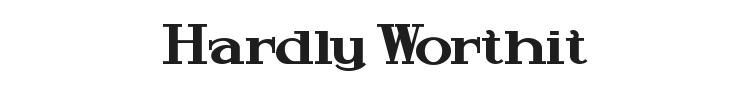 Hardly Worthit Font