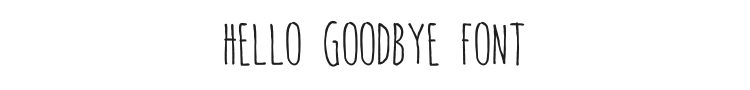 Hello Goodbye Font Preview