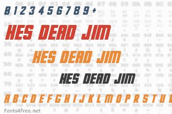 Hes dead Jim Font