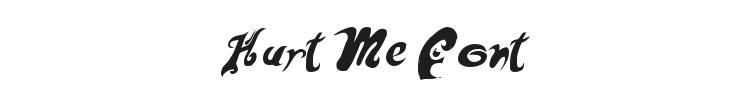 Hurt Me Font Preview