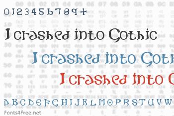 I crashed into Gothic Font