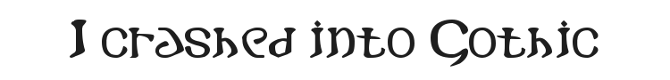 I crashed into Gothic Font Preview