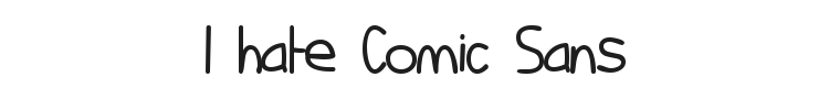 I hate Comic Sans Font Preview