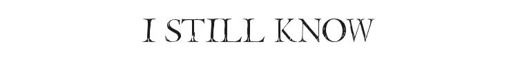 I Still know Font