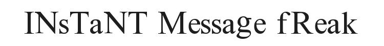Instant Message Freak Font Preview