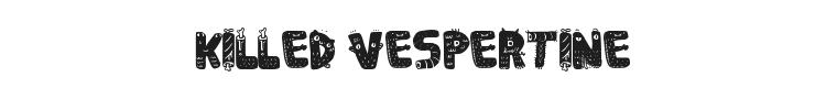 Killed Vespertine Font Preview