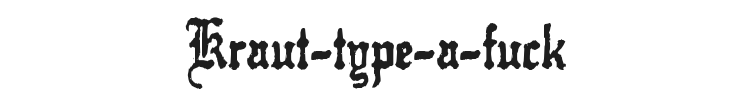 Kraut-type-a-fuck Font Preview