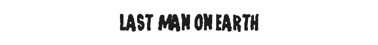Last Man on Earth Font Preview