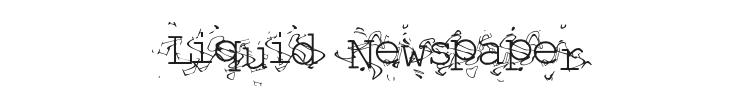 Liquid Newspaper Font Preview