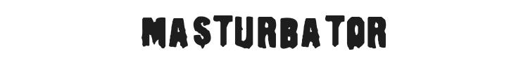 Masturbator Font Preview
