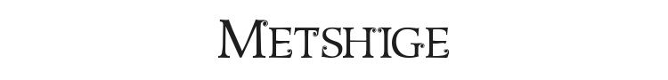 Metshige Font Preview