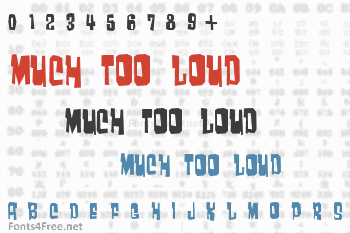 Much too loud Font