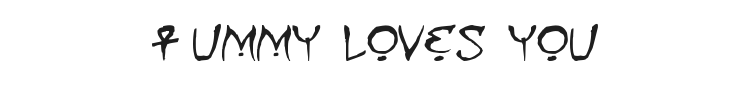 Mummy loves you Font Preview