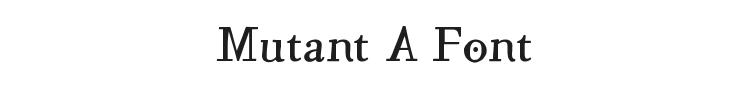 Mutant A Font Preview