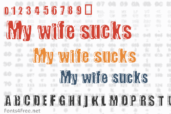 My wife sucks Font